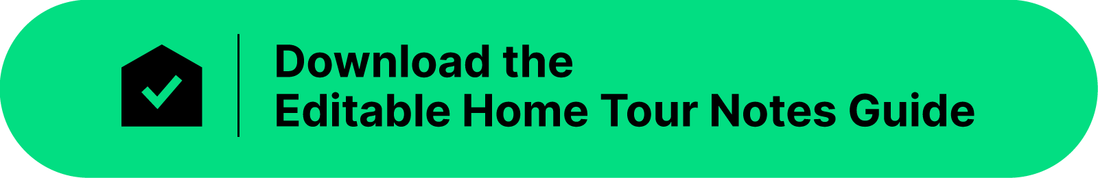 "A green button with the text ""download the editable home tour checklist."""